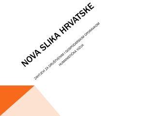 NOVA SLIKA HRVATSKE