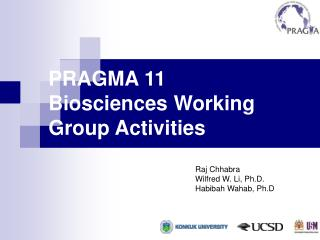 PRAGMA 11  Biosciences Working Group Activities