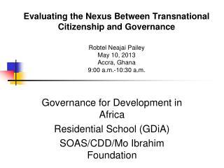 Governance for Development in Africa  Residential School (GDiA) SOAS/CDD/Mo Ibrahim Foundation