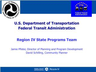 U.S. Department of Transportation Federal Transit Administration Region IV State Programs Team