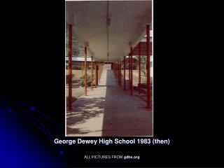 George Dewey High School 1983 (then) ALL PICTURES FROM  gdhs
