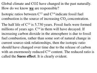 Global climate and CO2 have changed in the past naturally. How do we know  we  are responsible?