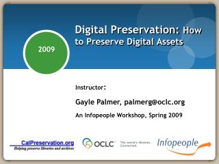 Digital Preservation:  How to Preserve Digital Assets