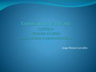 Conteúdo do contrato Qualidade Cláusulas abusivas Conformidade e desconformidade