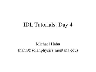 IDL Tutorials: Day 4
