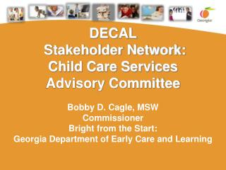 DECAL   Stakeholder Network: Child Care Services Advisory Committee