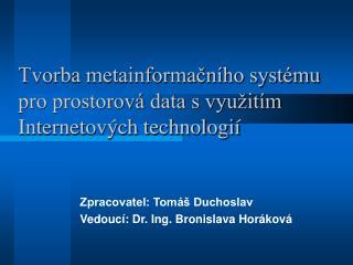 Tvorba metainformačního systému pro prostorová data s využitím Internetových technologií