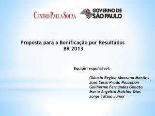 Proposta para a Bonificação por Resultados   BR 2013