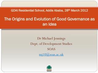 Dr Michael Jennings Dept. of Development Studies SOAS mj10@soas.ac.uk