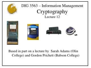 DIG 3563 – Information Management  Cryptography Lecture 12