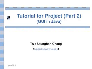 Tutorial for Project Part 2 GUI in Java