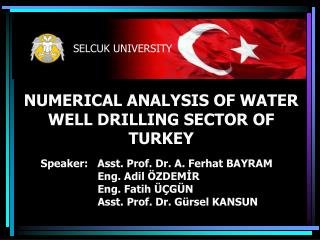 NUMERICAL ANALYSIS OF WATER WELL DRILLING SECTOR OF TURKEY
