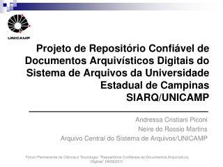Andressa Cristiani Piconi Neire do Rossio Martins Arquivo Central do Sistema de Arquivos/UNICAMP