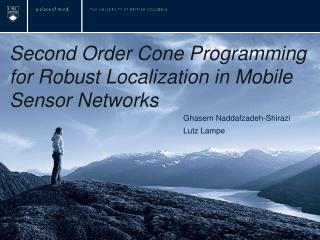 Second Order Cone Programming for Robust Localization in Mobile Sensor Networks