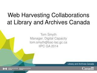 Web Harvesting Collaborations at Library and Archives Canada