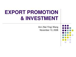 EXPORT PROMOTION & INVESTMENT