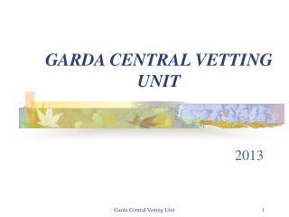 GARDA CENTRAL VETTING UNIT