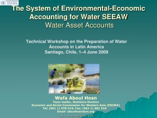The System of Environmental-Economic Accounting for Water SEEAW  Water Asset Accounts