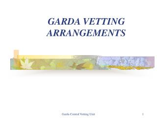 GARDA VETTING ARRANGEMENTS