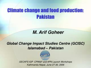 Climate change and food production: Pakistan