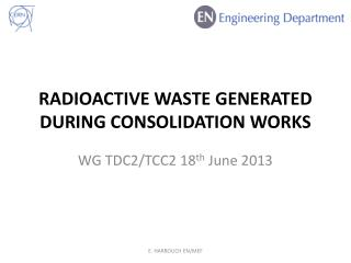 Radioactive waste  GEnerated  during consolidation works