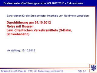 Erstsemester-Einführungswoche WS 2012/2013 - Exkursionen