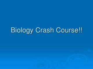 Biology Crash Course!!
