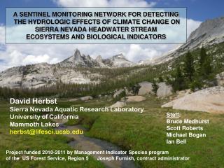 David Herbst Sierra Nevada Aquatic Research Laboratory University of California Mammoth Lakes