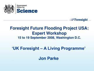 'UK Foresight – A Living Programme' Jon Parke