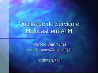 Qualidade de Serviço e Multicast em ATM