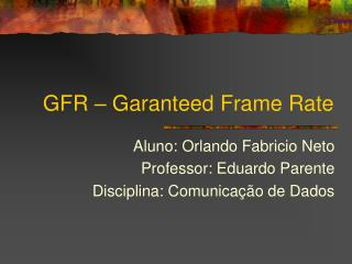 GFR – Garanteed Frame Rate