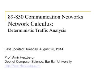 89-850 Communication Networks  Network Calculus: Deterministic Traffic Analysis