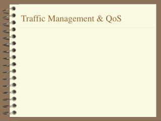 Traffic Management & QoS