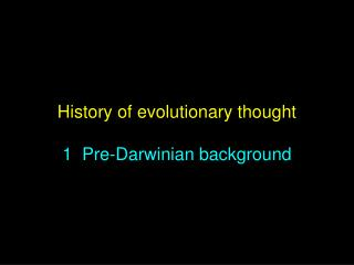 History of evolutionary thought 1  Pre-Darwinian background
