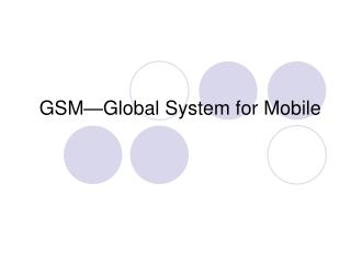 GSM Global System for Mobile