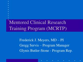 Mentored Clinical Research Training Program (MCRTP)