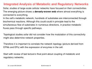 Integrated Analysis of Metabolic and Regulatory Networks