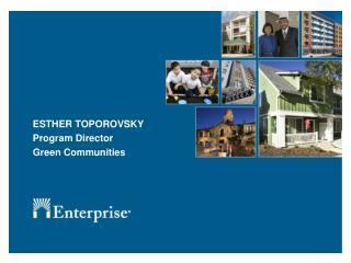 ESTHER TOPOROVSKY Program Director Green Communities