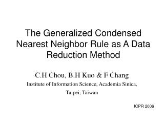 The Generalized Condensed Nearest Neighbor Rule as A Data Reduction Method