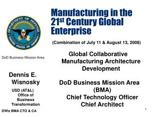 Manufacturing in the 21 st  Century Global Enterprise