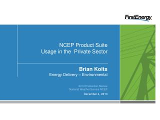 NCEP Product Suite  Usage in the  Private Sector