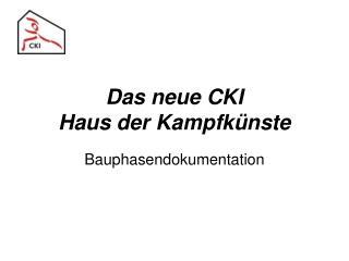 Das neue CKI Haus der Kampfkünste