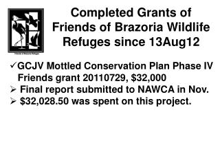 Completed Grants of Friends of Brazoria Wildlife Refuges since 13Aug12