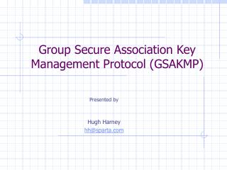 Group Secure Association Key Management Protocol (GSAKMP)
