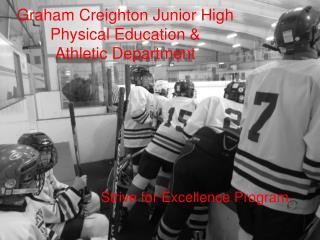 Graham Creighton Junior High Physical Education & Athletic Department