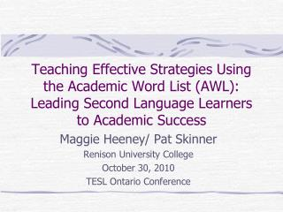 Teaching Effective Strategies Using the Academic Word List AWL:  Leading Second Language Learners to Academic Success
