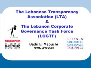 The Lebanese Transparency Association (LTA) & The Lebanon Corporate Governance Task Force  (LCGTF)
