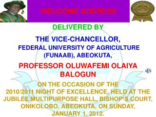 DELIVERED BY  THE VICE-CHANCELLOR, FEDERAL UNIVERSITY OF AGRICULTURE (FUNAAB), ABEOKUTA,