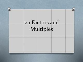 2.1 Factors and Multiples