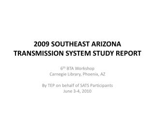 2009 SOUTHEAST ARIZONA TRANSMISSION SYSTEM STUDY REPORT